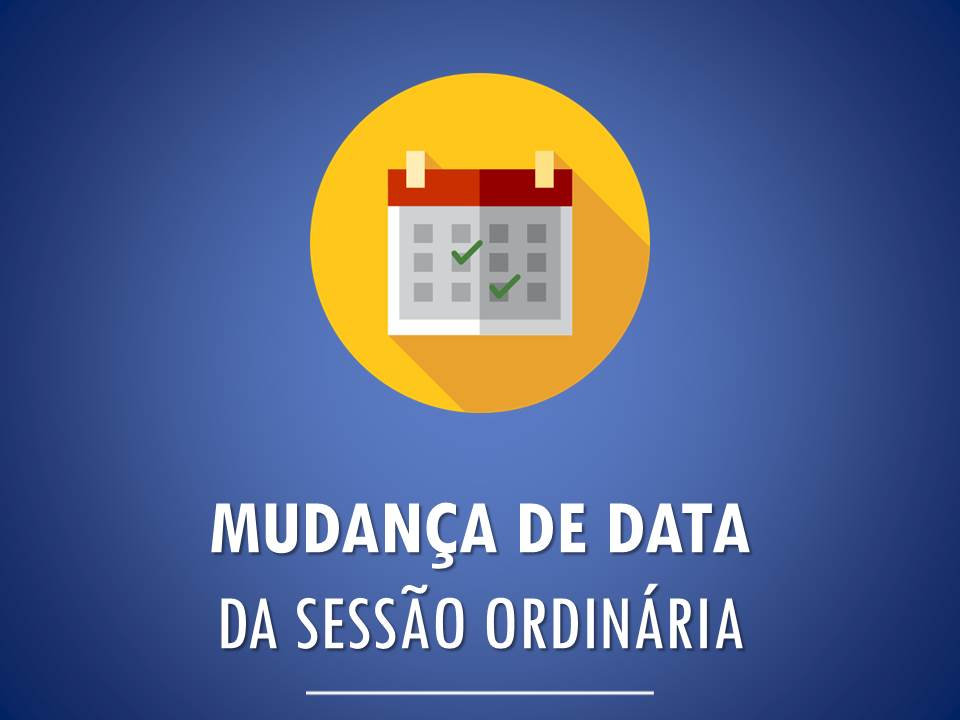 sessao-ordinaria-transferida-mudanca-de-data